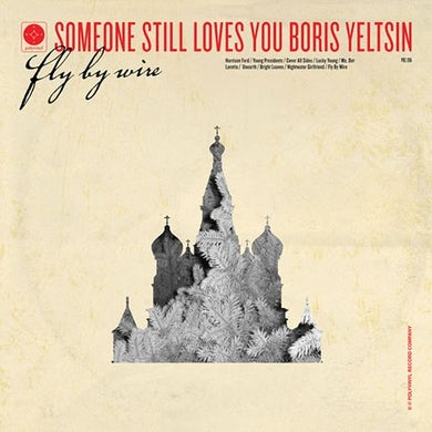 Someone Still Loves You Boris Yeltsin Fly By Wire