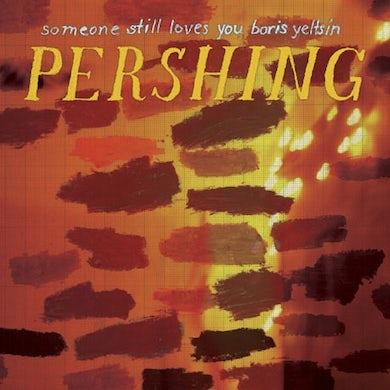 Someone Still Loves You Boris Yeltsin Pershing (Garage Sale)