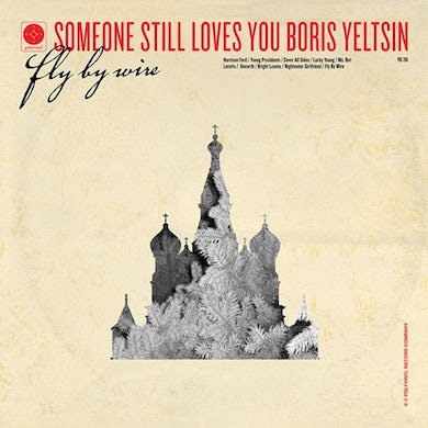 Someone Still Loves You Boris Yeltsin Fly By Wire (Garage Sale)