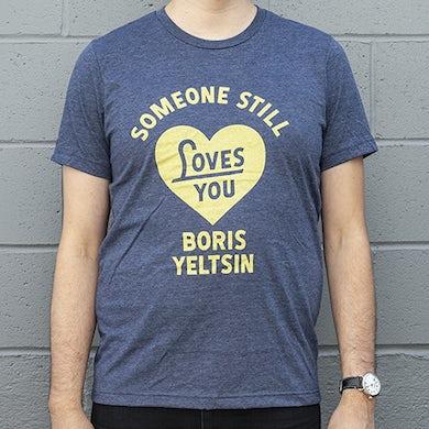 Someone Still Loves You Boris Yeltsin Heart T-Shirt