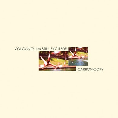 Volcano, I'm Still Excited!! Carbon Copy (Deluxe Edition) (Vinyl)