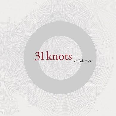 31Knots ep: Polemics (Vinyl)