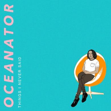 Oceanator Things I Never Said