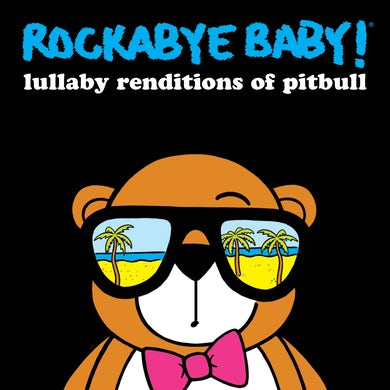 Lullaby Renditions of Pitbull