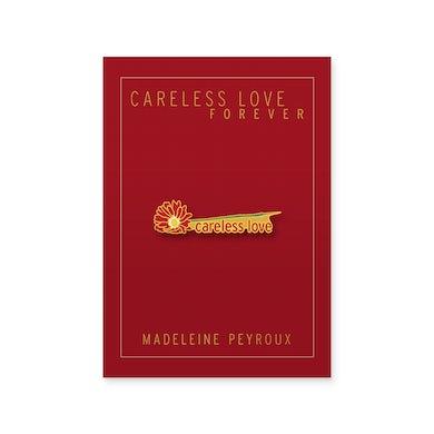 Careless Love Enamel Pin
