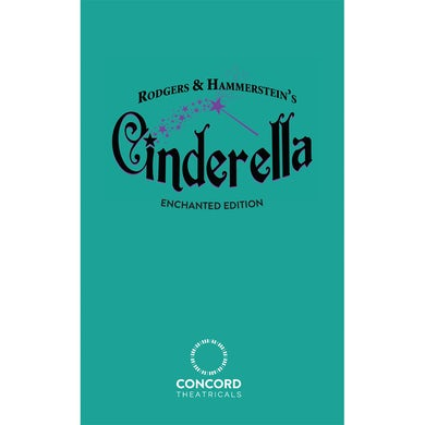 Rodgers And Hammerstein's Cinderella (Enchanted Edition) Performance Script