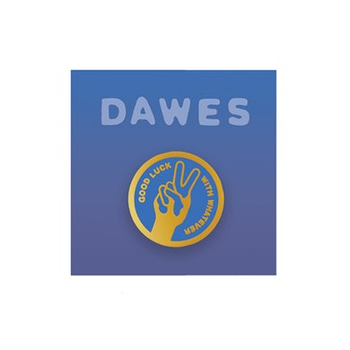 Dawes - Good Luck With Whatever Enamel Pin