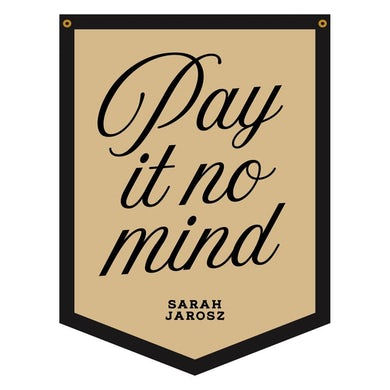 Sarah Jarosz - Pay It No Mind Oxford Pennant
