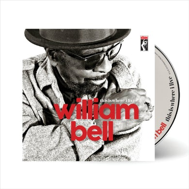 William Bell - This Is Where I Live CD