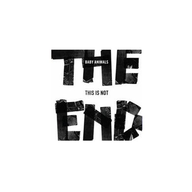 Baby Animals This is Not The End CD