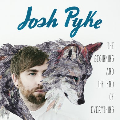 Josh Pyke The Beginning And The End Of Everything  (Limited edition Digipak)