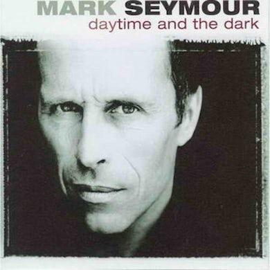Mark Seymour Daytime & The Dark