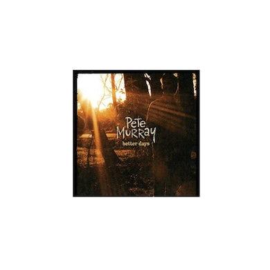 Pete Murray 'Better Days' EP CD