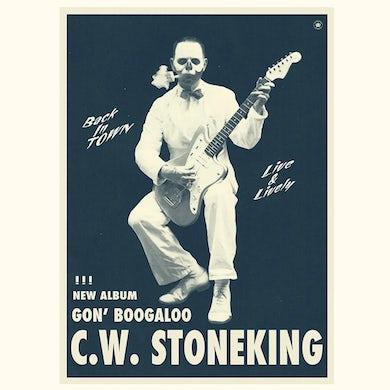 C.W. Stoneking Glow-In-The-Dark Gon' Boogaloo posters