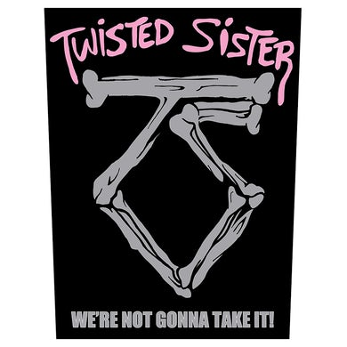 TWISTED SISTER - 'We're Not Gonna Take It!' Back Patch