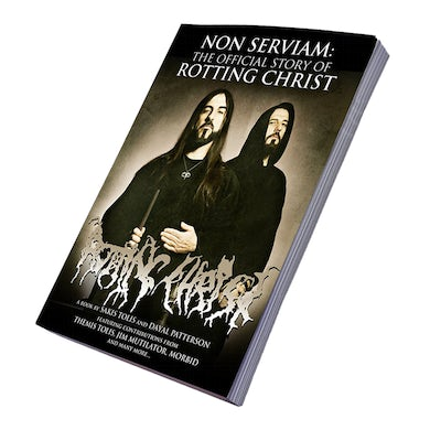 SAKIS TOLIS / DAYAL PATTERSON - 'Rotting Christ, Non Serviam: The Official Story Of Rotting Christ' Book