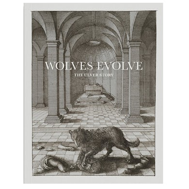 'Wolves Evolve: The Ulver Story' Book