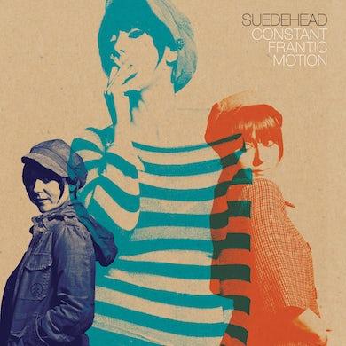 "Suedehead - Constant Frantic Motion LP+7"" (Vinyl)"