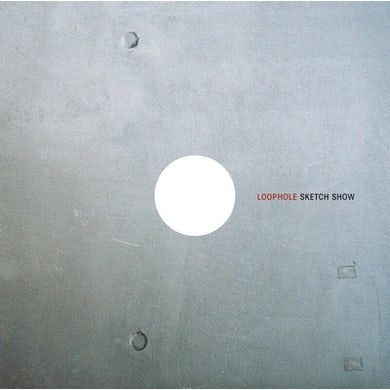 Sketch Show [limited edition]LOOPHOLE (2vinyl record)