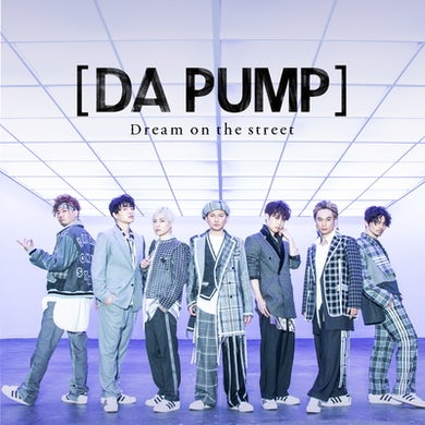 DA PUMP Dream on the street【Limited Edition(CD+DVD)】