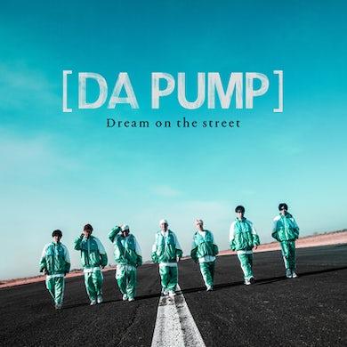 DA PUMP Dream on the street【Normal Edition(CD+DVD)】