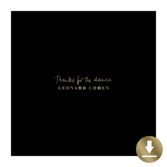 Leonard Cohen Thanks For The Dance Digital Download