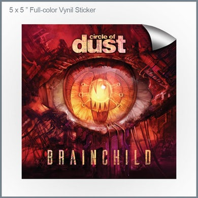 Circle of Dust - Brainchild 5x5 Sticker