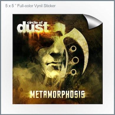 """Circle of Dust - Metamorphosis 5x5"""" Vinyl Sticker"""