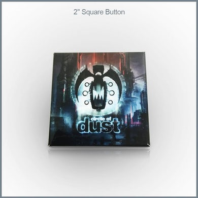 """Circle of Dust - Resurrection 2"""" Square Button"""