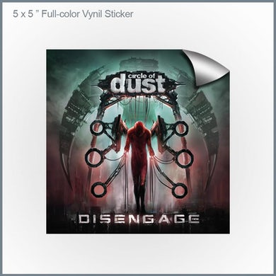 "Circle of Dust - Disengage 5x5"" Vinyl Sticker"
