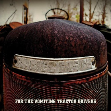 Rabies Caste - For The Vomiting Tractor Drivers LP (Vinyl)
