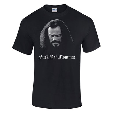 Fuck Ya' Mamma T-Shirt