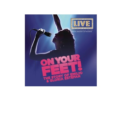 ON YOUR FEET: THE STORY OF EMILIO & GLORIA On Your Feet Broadway Cast CD