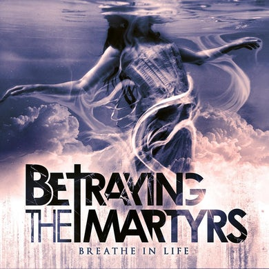 Betraying the Martyrs - 'Breathe In Life' CD