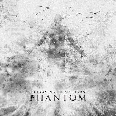 Betraying the Martyrs - 'Phantom' CD