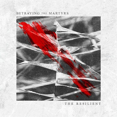 Betraying the Martyrs The Resilient' CD