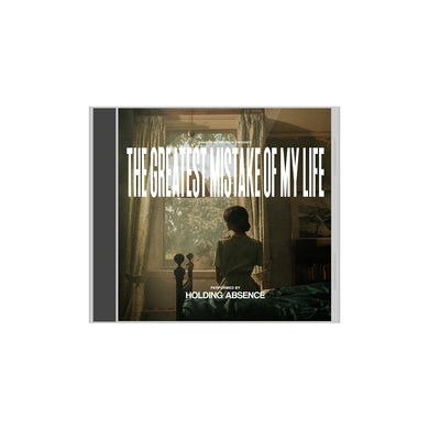 Holding Absence - 'The Greatest Mistake Of My Life' CD
