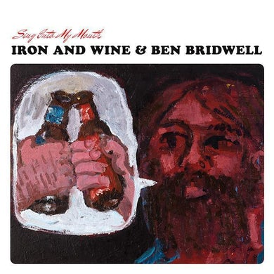 Band Of Horses Iron & Wine and Ben Bridwell - Sing Into My Mouth CD