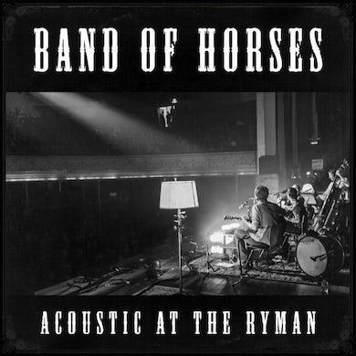 Band Of Horses Acoustic at the Ryman CD