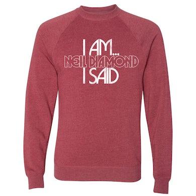 Neil Diamond I Am... I Said Crimson Sweatshirt