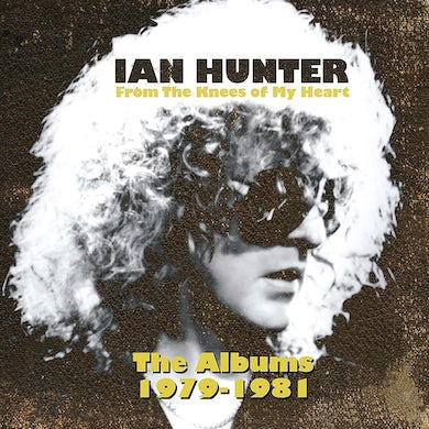 Ian Hunter From The Knees of My Heart (The Albums 1979-1981) CD