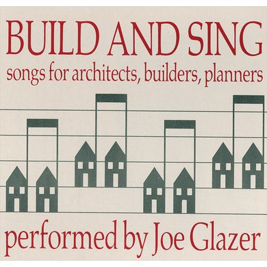 Build & Sing: Songs For Architects, Builders & Planners CD