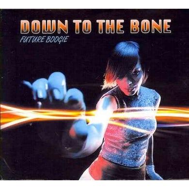 Down to the Bone Future Boogie CD