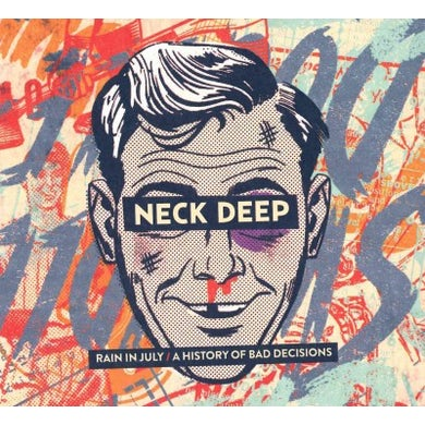 Neck Deep Rain In July/A History Of Bad Decisions CD