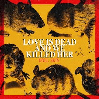 DOLL SKIN Love Is Dead And We Killed Her CD