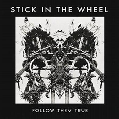 STICK IN THE WHEEL Follow Them True CD