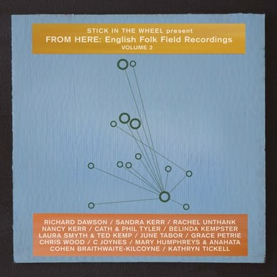 STICK IN THE WHEEL From Here: English Folk Field Recordings: Vol. 2 CD