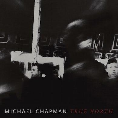 Michael Chapman True North CD