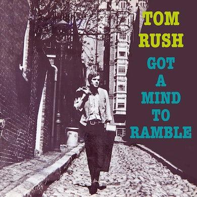 Tom Rush Got a Mind To Ramble CD