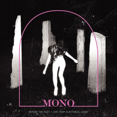Mono Before The Past: Live From Electrical Audio CD